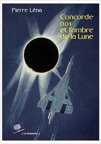 Livre gratuits en ligne Concorde 001 et l'ombre de la Lune pdf