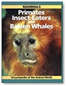 Encyclopaedia of the Animal World: Primates, Insect Eaters and Baleen Whales