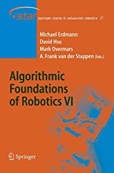 Algorithmic Foundations of Robotics VI: v. 6 (Springer Tracts in Advanced Robotics)