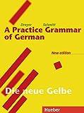 Lehr- und Übungsbuch der deutschen Grammatik, Neubearbeitung, Deutsch-Englisch, A Practice Grammar of German