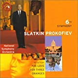 Prokofiev: Symphony No. 6 / Love for Three Oranges suite / Overture on Hebrew Themes ~ Slatkin