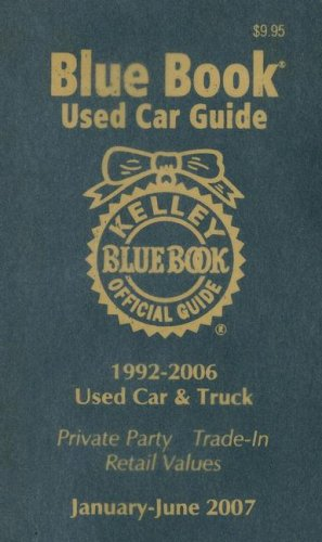 Kelley Blue Book Used Car Guide: Consumer Edition: 1992-2006 Models
