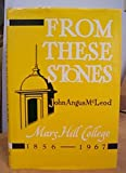img - for From These Stones: Mars Hill College 1856-1967 book / textbook / text book