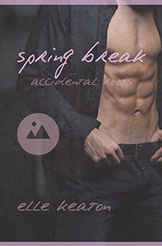 Spring Break, Accidental Roots Book #3 by Elle Keaton | amazon.com