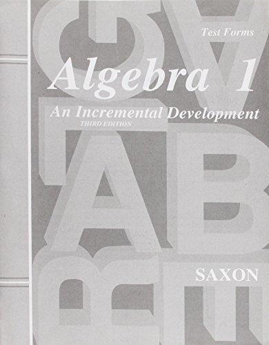 Algebra 1: An Incremental Development - Test Forms, 3rd Edition by John H. Saxon (1998) Paperback -  Saxon Pub