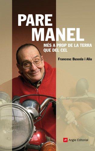 Descargar Libro Pare Manel: Més A Prop De La Terra Que Del Cel Francesc Buxeda I Aliu