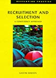 Recruitment and Selection: A Competency Approach (Developing Practice)