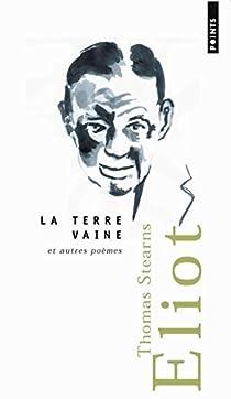 La Terre Vaine Et Autres Poèmes édition Bilingue Français