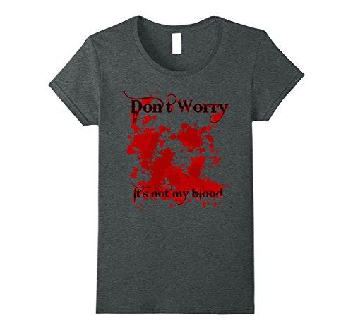 Murderer Costume Ideas (Womens Don't Worry Its Not My Blood Funny Halloween Killer T-shirt XL Dark Heather)