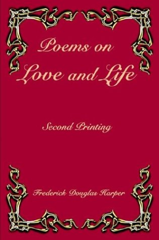 Poems on Love and Life -  Frederick Douglas Harper, Hardcover