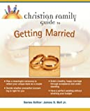 img - for Christian Family Guide to Getting Married (Christian Family Guides) book / textbook / text book