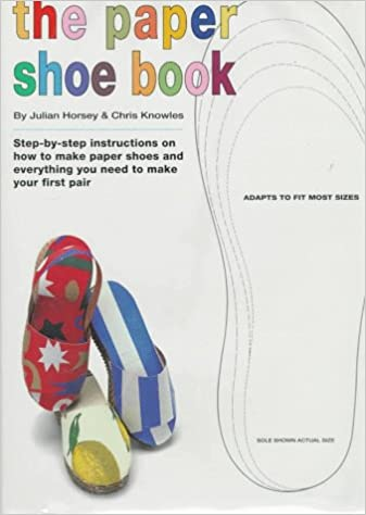 The Paper Shoe Book: Everything You