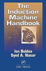 The Induction Machine Handbook (Electric Power Engineering)