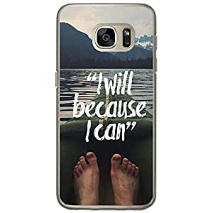 Loud Universe Samsung Galaxy S7 I will Because I Can Printed Transparent Edge Case - Multi Color