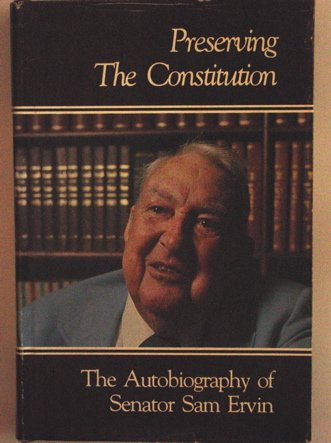 Preserving the Constitution! the Autobiography of Senator Sam J. Ervin (Lexi Bunny)