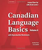 Canadian Language Basics Volume A: Lesson Plans for LINC/ELSA Level 2
