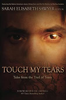Touch My Tears: Tales from the Trail of Tears by [Sawyer, Sarah Elisabeth]