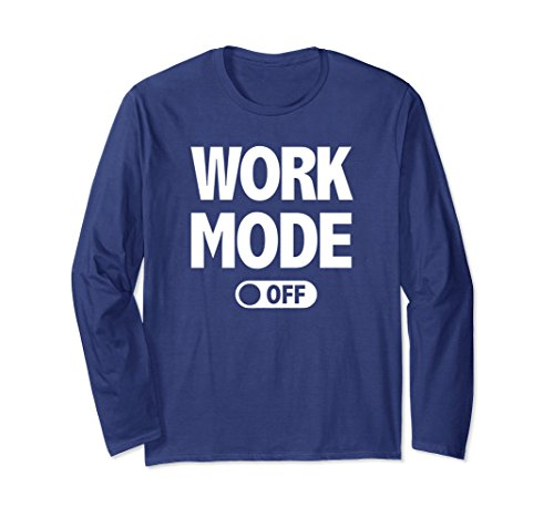 Unisex Funny Retirement Long Sleeve Shirt Gift Work Mode Off Small Navy