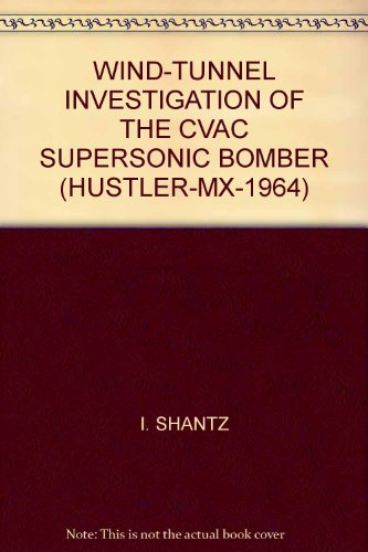 WIND-TUNNEL INVESTIGATION OF THE CVAC SUPERSONIC BOMBER (HUSTLER-MX-1964)