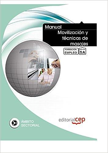 Descargas gratuitas de libros electrónicos de audio Manual Movilización y técnicas de masajes. Formación para el empleo (Formacion Empleo Sectorial) in Spanish PDF ePub 8468129615