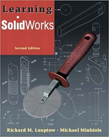 Learning SolidWorks (2nd Edition): Richard M  Lueptow