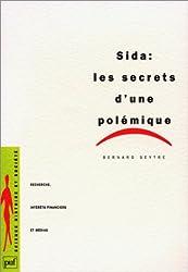 Sida : les secrets d'une polémique - Recherche, intérêts financiers et médias