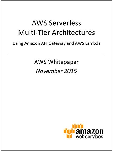 AWS Serverless Multi-Tier Architectures (AWS Whitepaper)