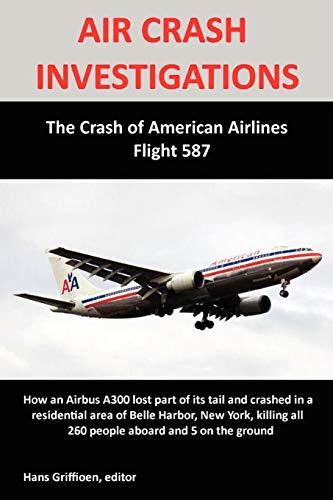 AIR CRASH INVESTIGATIONS: The Crash of American Airlines Flight 587 (Air Crash Investigation American Airlines Flight 587)