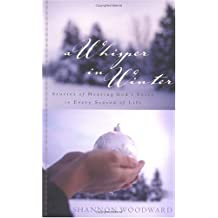 A Whisper In Winter: Stories Of Hearing God's Voice In Every Season Of Life