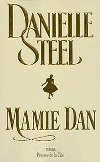 Mamie Dan, Steel, Danielle