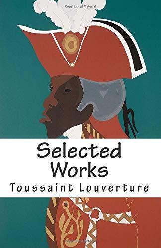 Download Selected Works of Toussaint Louverture pdf epub