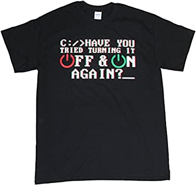 Have You Tried Turning It Off & On Again? Funny Computer T-shirt Mens Unisex Black