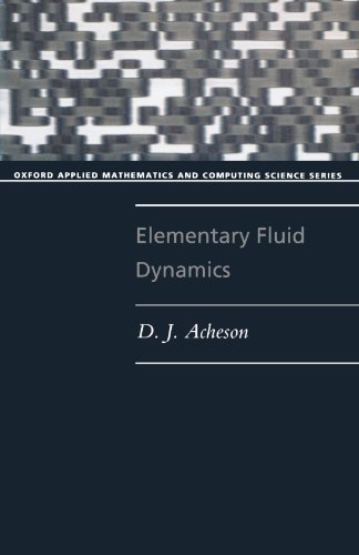 Elementary Fluid Dynamics (Oxford Applied Mathematics and Computing Science Series) by D. J. Acheson (1990-08-09)