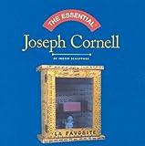 The Essential Joseph Cornell