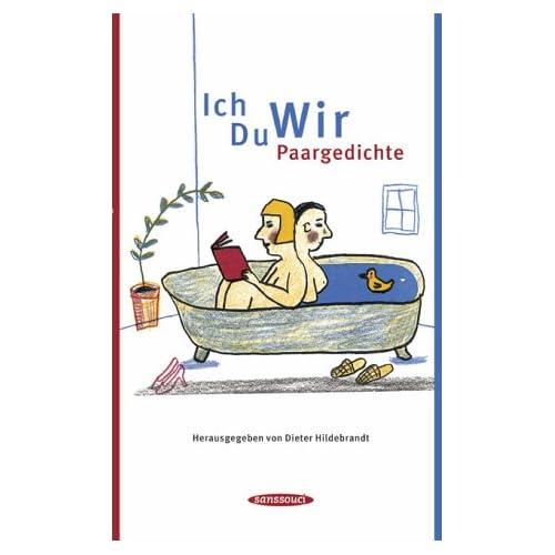 Ich Du Wir: Paargedichte Herausgegeben von Dieter Hildebrandt