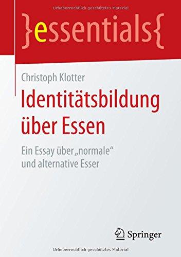 identittsbildung-ber-essen-ein-essay-ber-normale-und-alternative-esser-essentials
