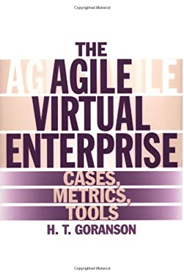 The Agile Virtual Enterprise: Cases, Metrics, Tools