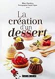 La création d'un dessert