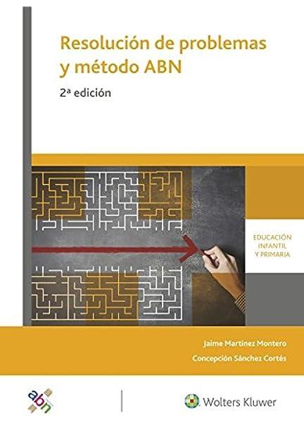 Resolución de problemas y método ABN 2.ª Edición : Modelos, áreas, estrategias y recursos: Amazon.es: Martínez Montero, Jaime, Sánchez Cortés, Concepción: Libros