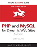 PHP and MySQL for Dynamic Web Sites: Visual QuickPro Guide, 4th Edition Front Cover