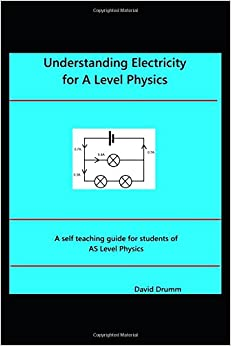 Understanding Electricity for A Level Physics