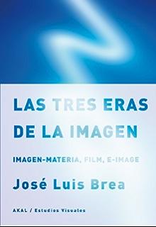 Las tres eras de la imagen (Estudios Visuales) (Spanish Edition)