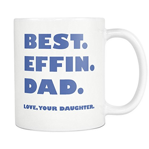 ArtsyMod BEST EFFIN DAD Premium Humorous Coffee Mug, PERFECT FUNNY GIFT for Your Father! Attractive Durable White Ceramic Mug (11oz., Blue Print)