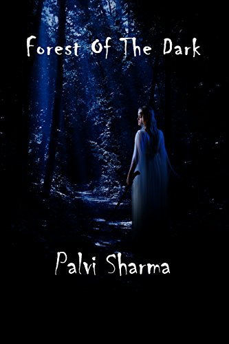 Forest of the Dark by [Sharma, Palvi]