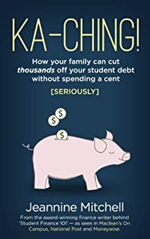 Ka-ching!: How your family can cut thousands off your student loan debt without spending a cent [seriously]. by [Mitchell, Jeannine]