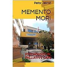 MEMENTO MORI: PSYCHOLOGY IN PALLIATIVE CARE (GRAIN OF SALT LIBRARY Book 16)