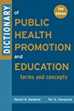 Dictionary of Public Health Promotion and Education 9780787969196