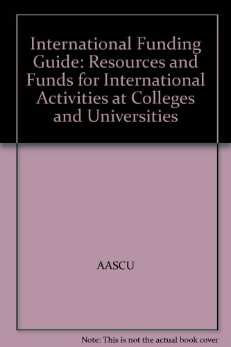 International Funding Guide: Resources and Funds for International Activities at Colleges and Universities