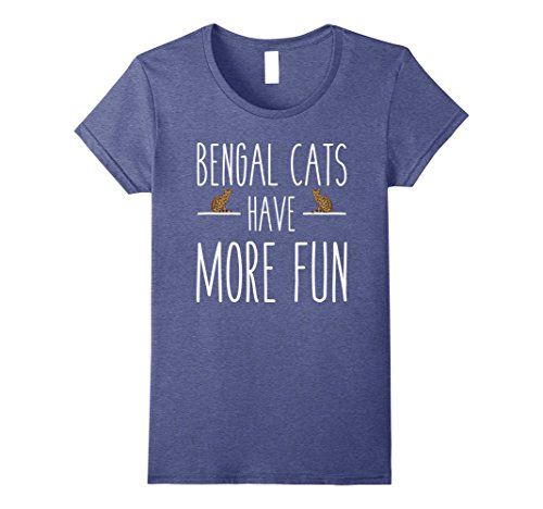 Womens Bengal Cats Have More Fun Bengal Cat T-Shirt Medium Heather Blue