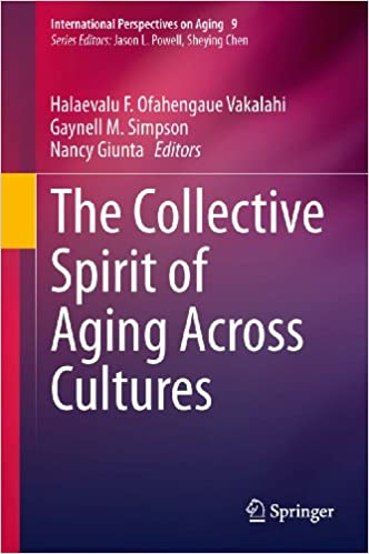 Last ned bok på ipod gratis The Collective Spirit of Aging Across Cultures: 9 (International Perspectives on Aging) ePub